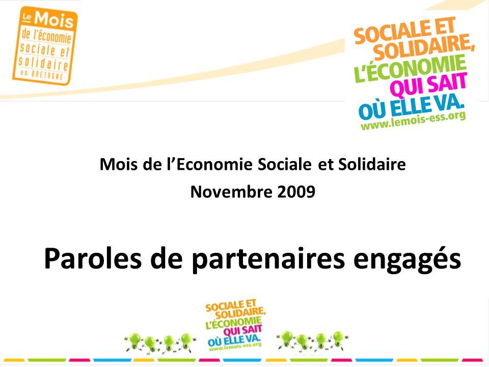 Mois de lEconomie Sociale et Solidaire Novembre 2009 Paroles de partenaires engagés