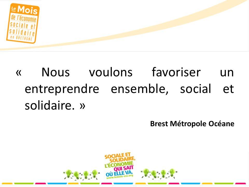 « Nous voulons favoriser un entreprendre ensemble, social et solidaire. » Brest Métropole Océane