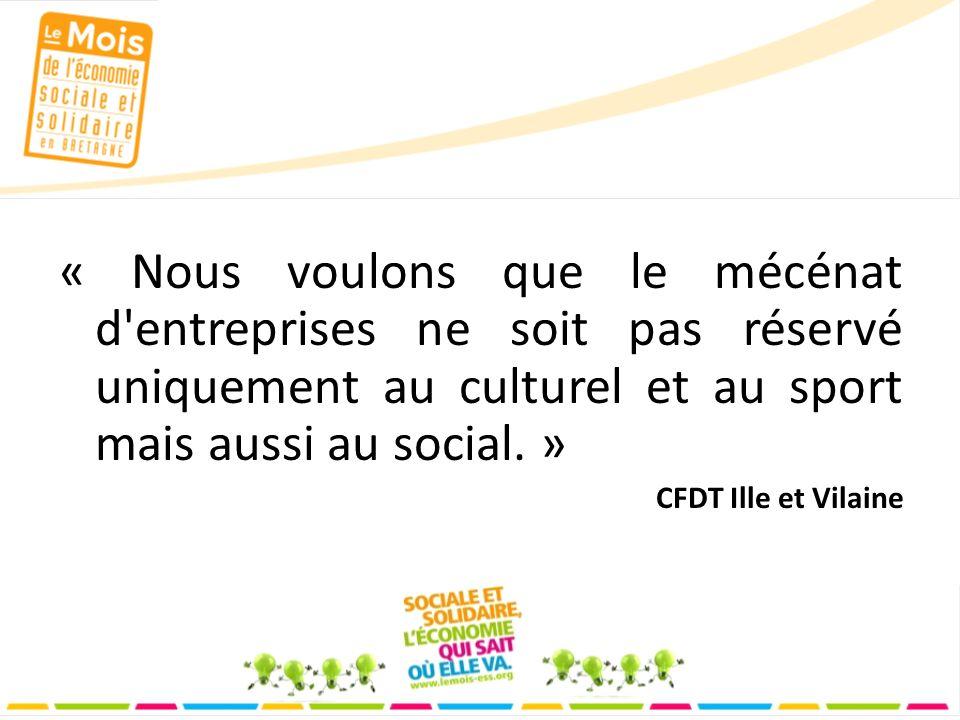 « Nous voulons que le mécénat d entreprises ne soit pas réservé uniquement au culturel et au sport mais aussi au social.