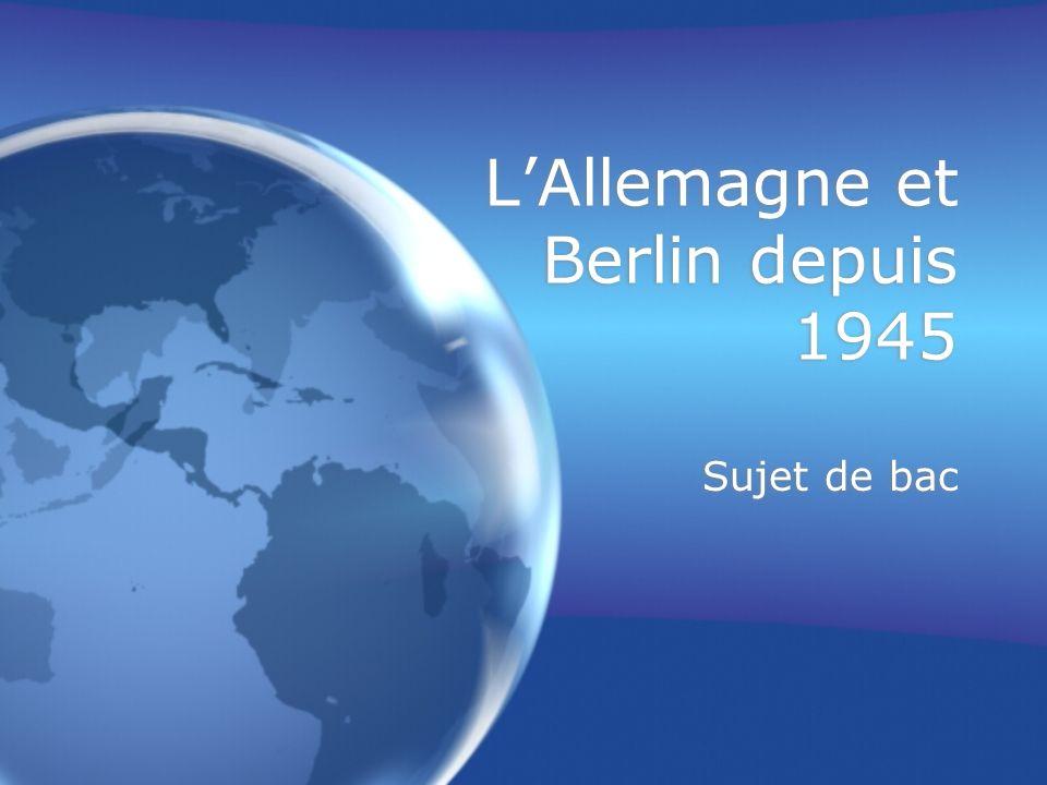 Question 1 (doc 1): 3 pts Quelle particularité présente lAllemagne en 1945.