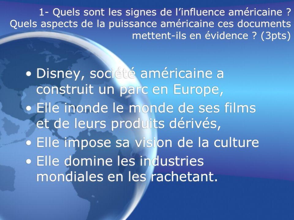 1- Quels sont les signes de linfluence américaine ? Quels aspects de la puissance américaine ces documents mettent-ils en évidence ? (3pts) Disney, so