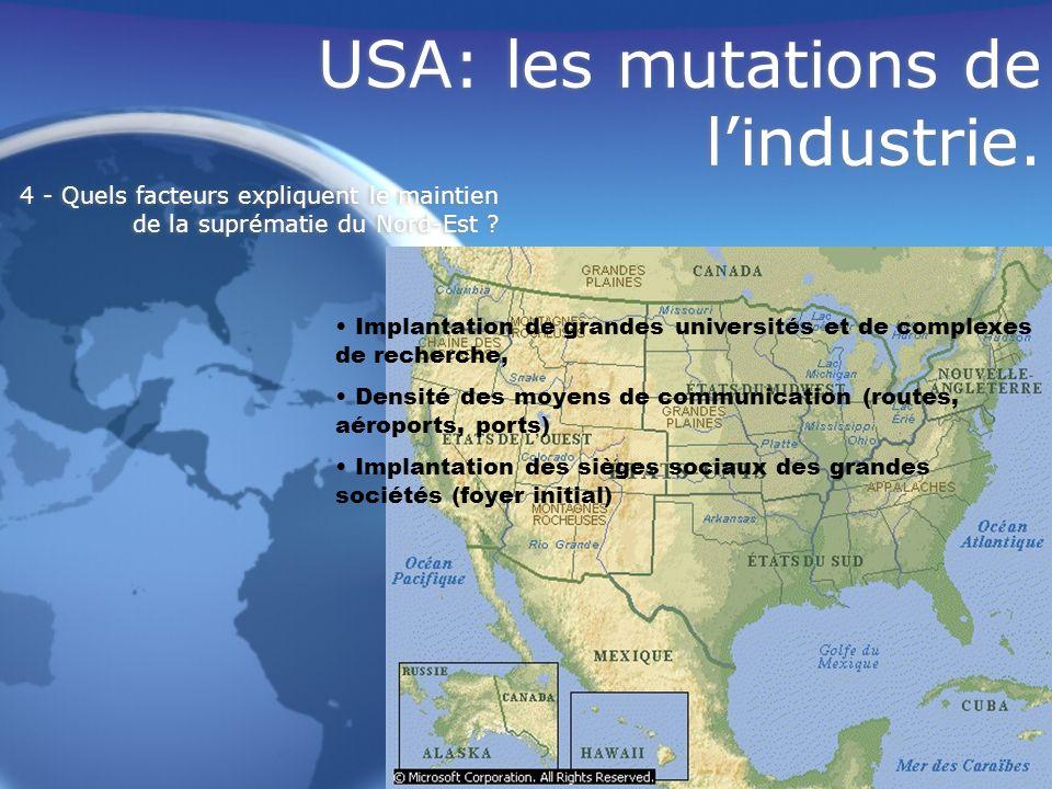 USA: les mutations de lindustrie. Implantation de grandes universités et de complexes de recherche, Densité des moyens de communication (routes, aérop