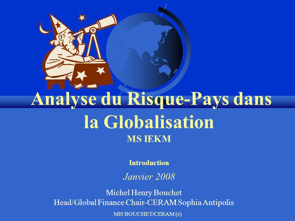 MH BOUCHET/CERAM (c) Country risk Research Topics – cont 1.