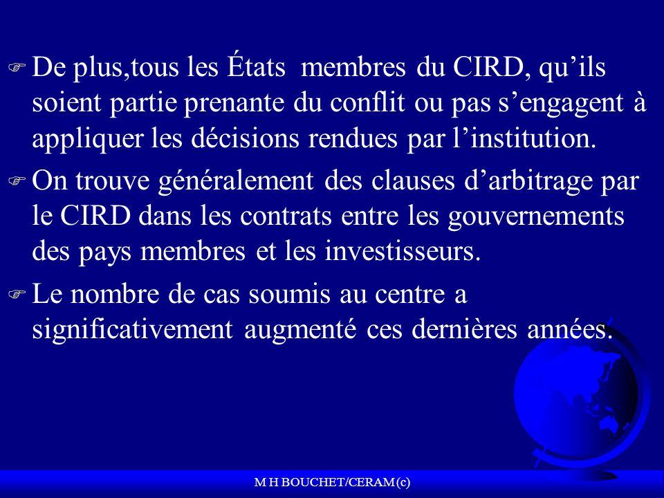 M H BOUCHET/CERAM (c) F De plus,tous les États membres du CIRD, quils soient partie prenante du conflit ou pas sengagent à appliquer les décisions rendues par linstitution.