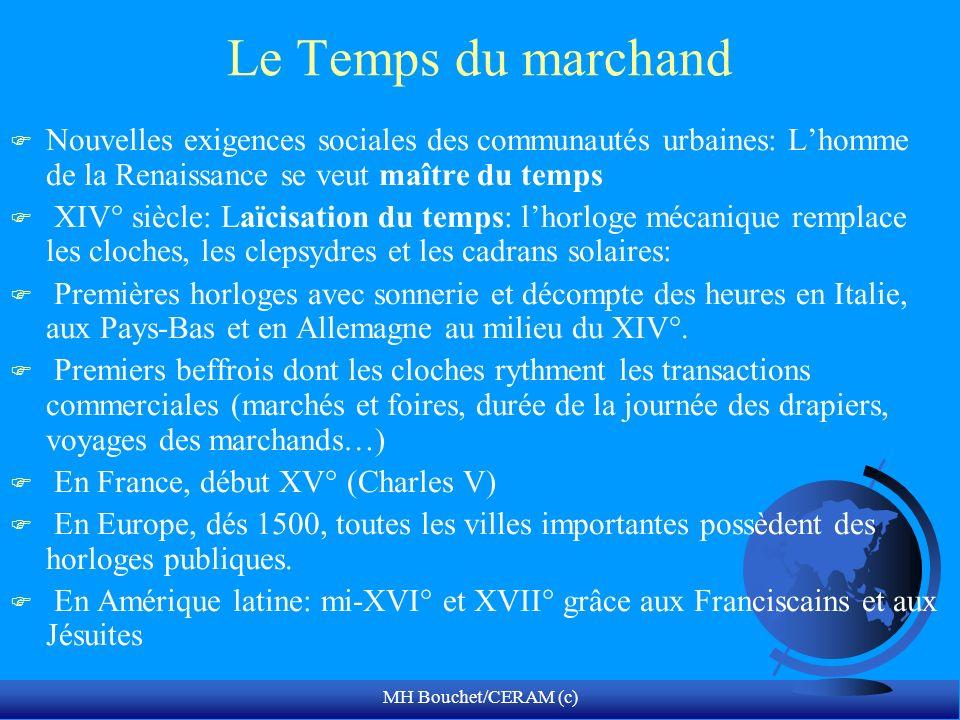 MH Bouchet/CERAM (c) Le Temps du marchand F Nouvelles exigences sociales des communautés urbaines: Lhomme de la Renaissance se veut maître du temps F