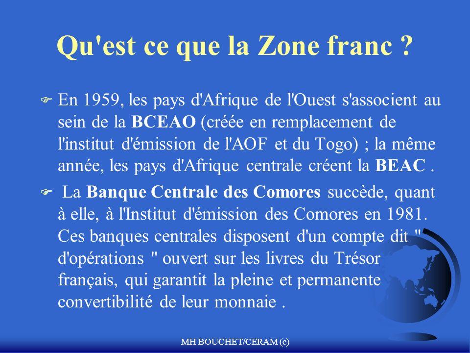 MH BOUCHET/CERAM (c) Qu'est ce que la Zone franc ? F En 1959, les pays d'Afrique de l'Ouest s'associent au sein de la BCEAO (créée en remplacement de