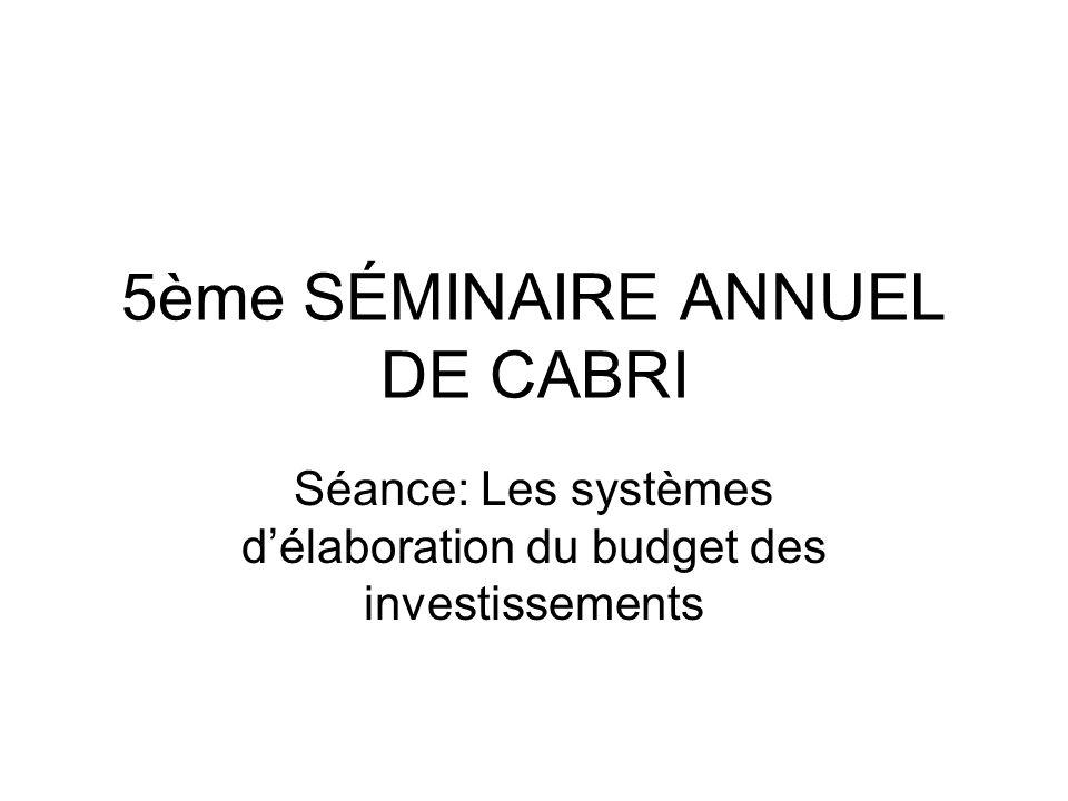 5ème SÉMINAIRE ANNUEL DE CABRI Séance: Les systèmes délaboration du budget des investissements