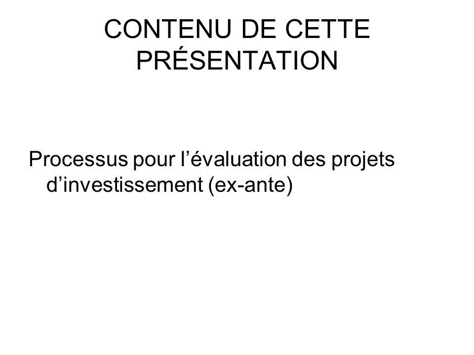 CONTENU DE CETTE PRÉSENTATION Processus pour lévaluation des projets dinvestissement (ex-ante)