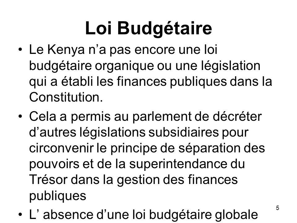 Loi Budgétaire Le Kenya na pas encore une loi budgétaire organique ou une législation qui a établi les finances publiques dans la Constitution.