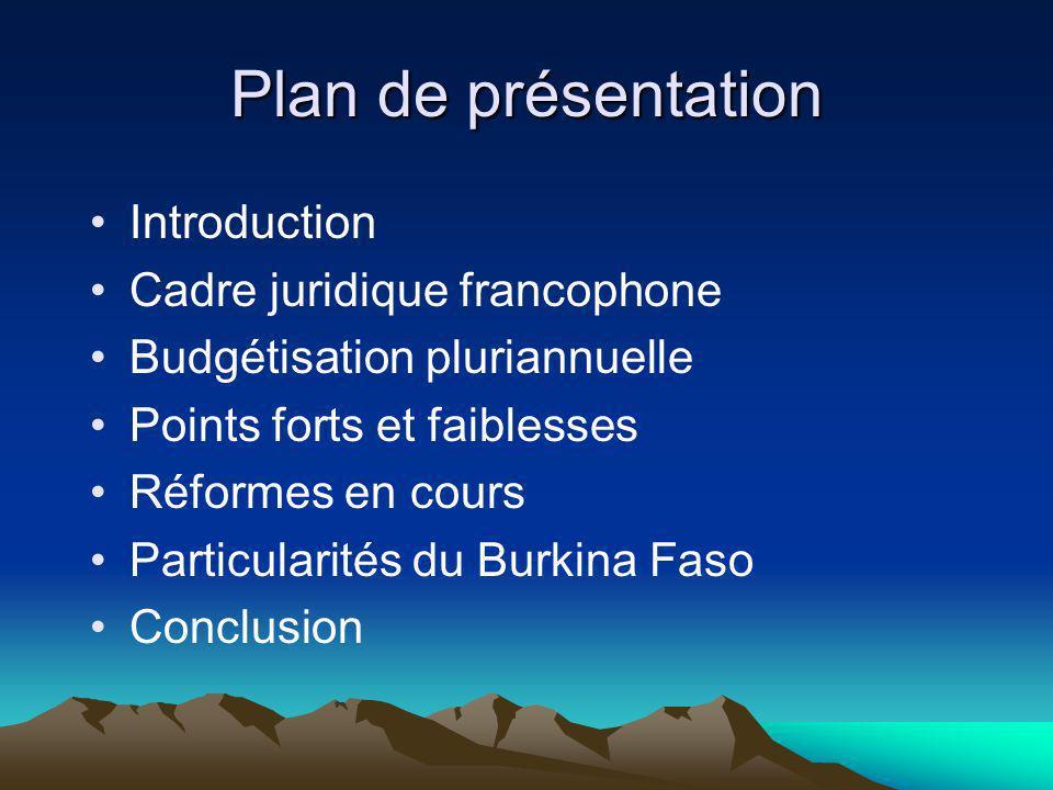 Plan de présentation Introduction Cadre juridique francophone Budgétisation pluriannuelle Points forts et faiblesses Réformes en cours Particularités