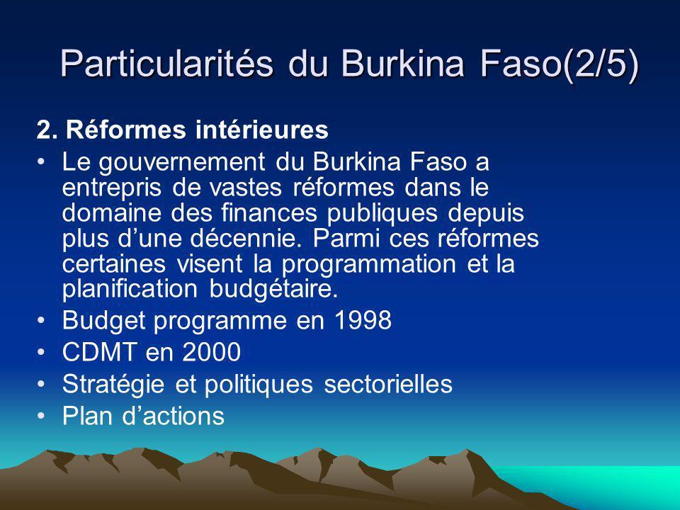 Particularités du Burkina Faso(2/5) 2. Réformes intérieures Le gouvernement du Burkina Faso a entrepris de vastes réformes dans le domaine des finance