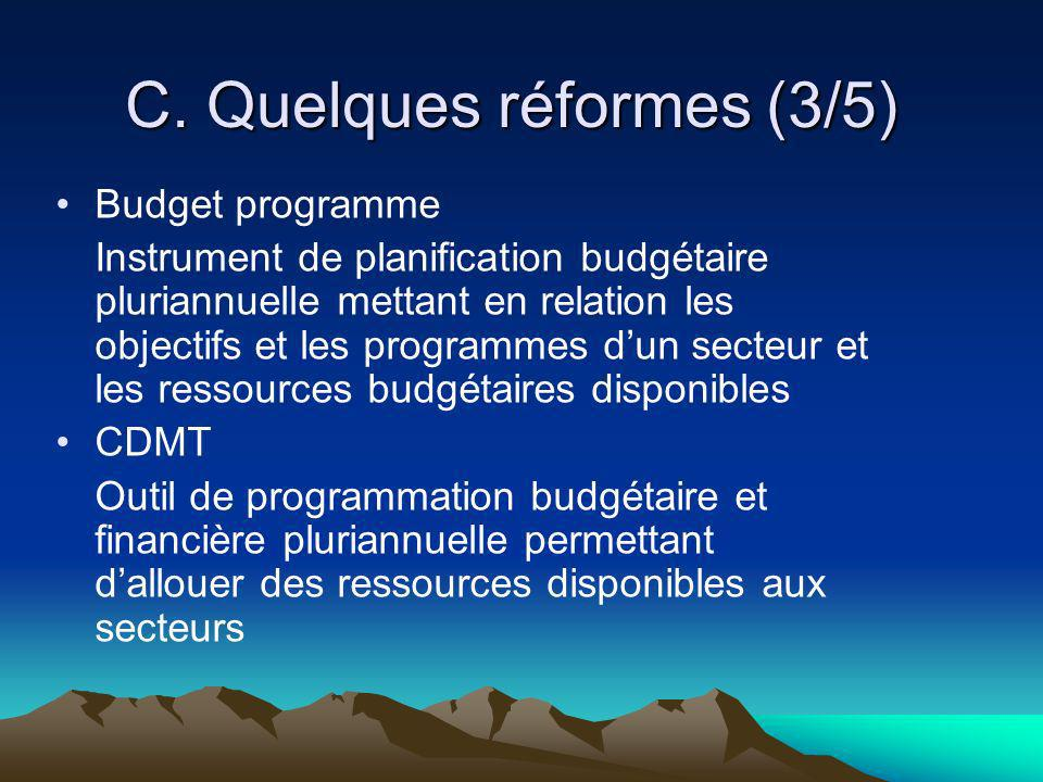 C. Quelques réformes (3/5) Budget programme Instrument de planification budgétaire pluriannuelle mettant en relation les objectifs et les programmes d