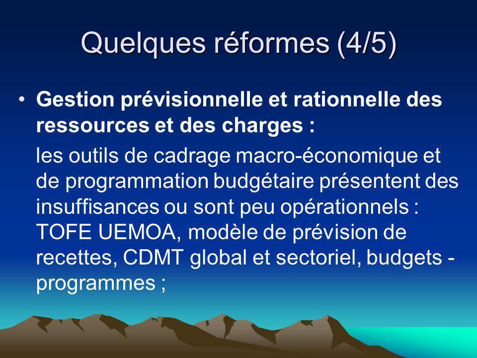 Quelques réformes (4/5) Gestion prévisionnelle et rationnelle des ressources et des charges : les outils de cadrage macro-économique et de programmati