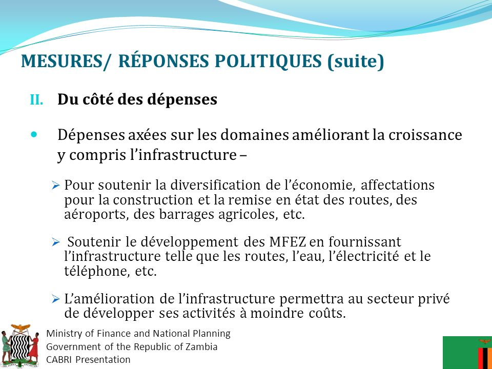 Ministry of Finance and National Planning Government of the Republic of Zambia CABRI Presentation MESURES/ RÉPONSES POLITIQUES (suite) Doù viennent le