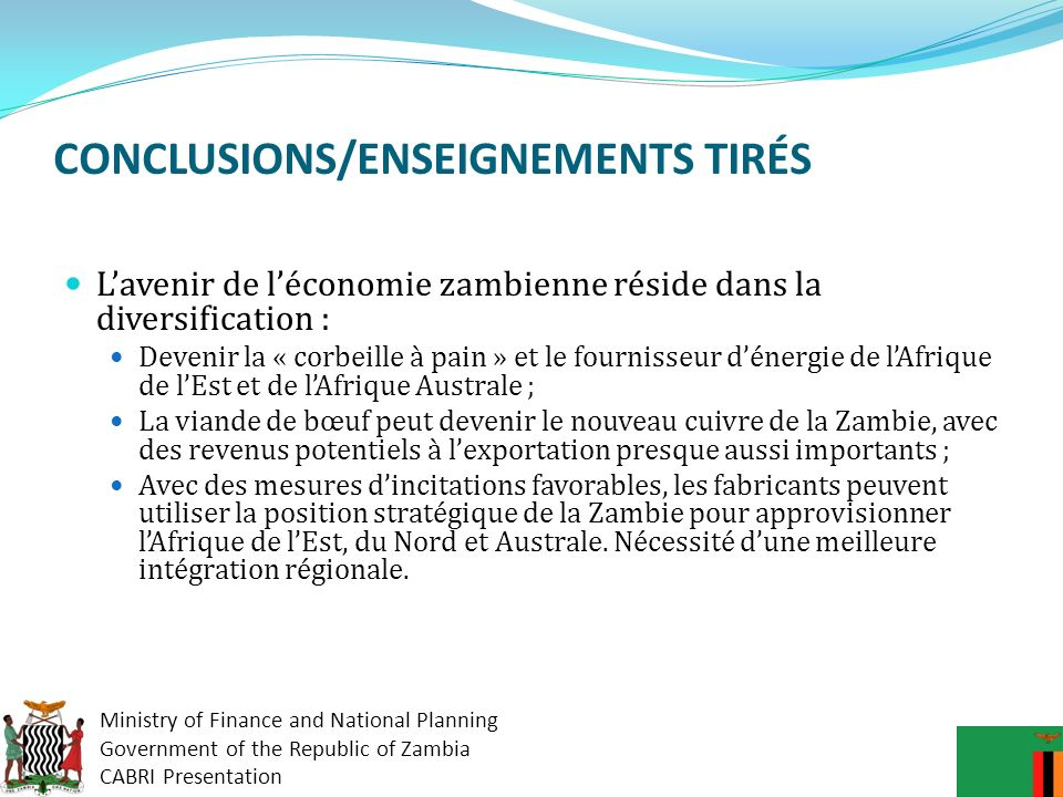 Ministry of Finance and National Planning Government of the Republic of Zambia CABRI Presentation CONCLUSIONS/ENSEIGNEMENTS TIRÉS La crise financière