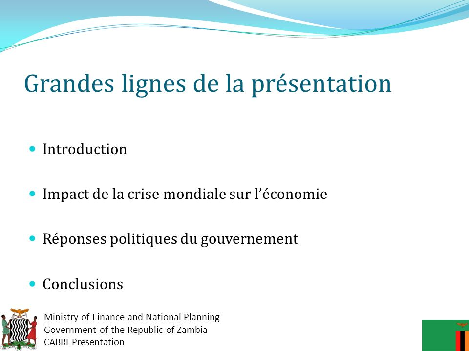 Ministry of Finance and National Planning Government of the Republic of Zambia CABRI Presentation MESURES/ RÉPONSES POLITIQUES (suite) Doù viennent les recettes .