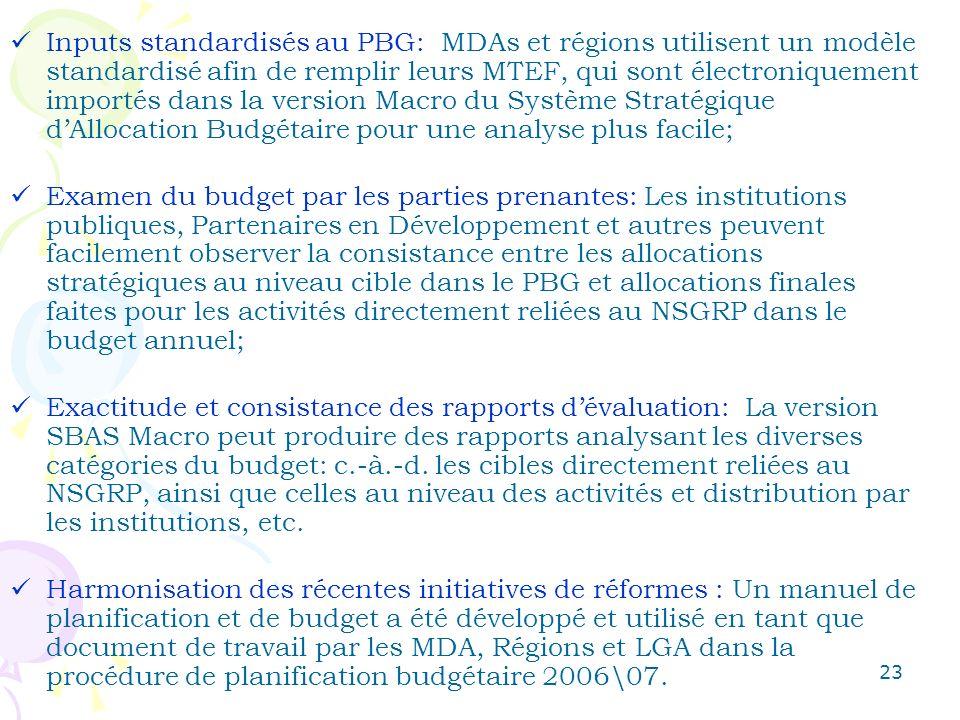 23 Inputs standardisés au PBG: MDAs et régions utilisent un modèle standardisé afin de remplir leurs MTEF, qui sont électroniquement importés dans la