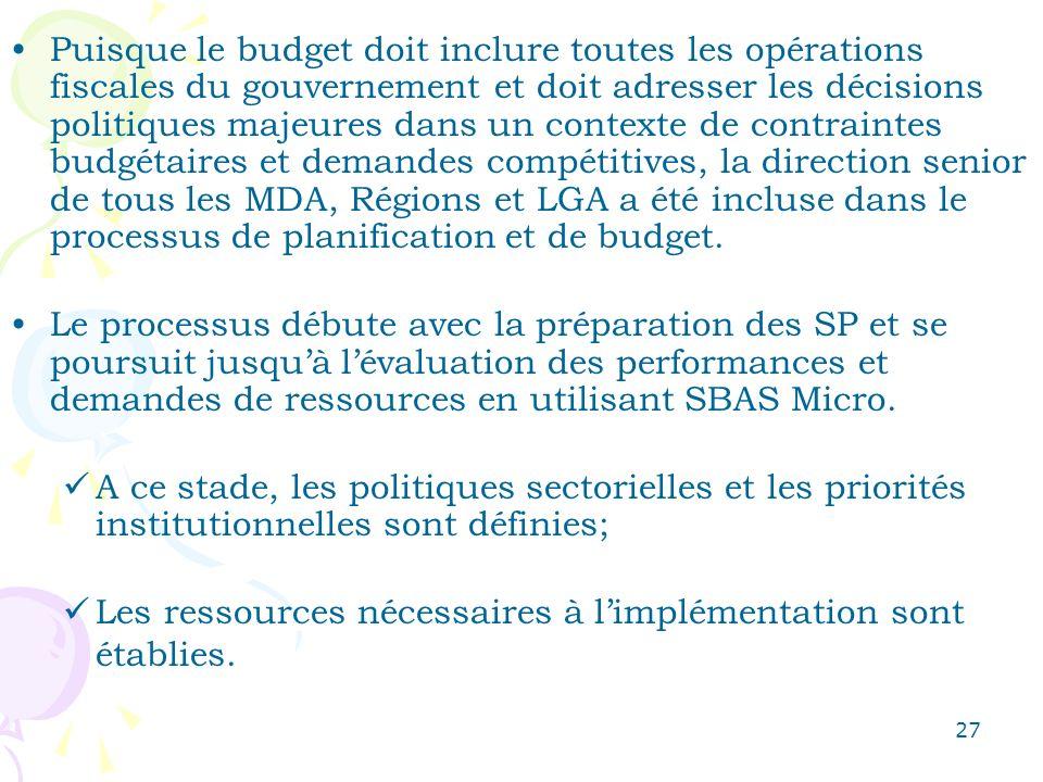 27 Puisque le budget doit inclure toutes les opérations fiscales du gouvernement et doit adresser les décisions politiques majeures dans un contexte d