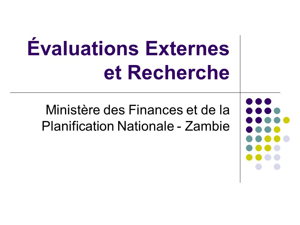Évaluations Externes et Recherche Ministère des Finances et de la Planification Nationale - Zambie