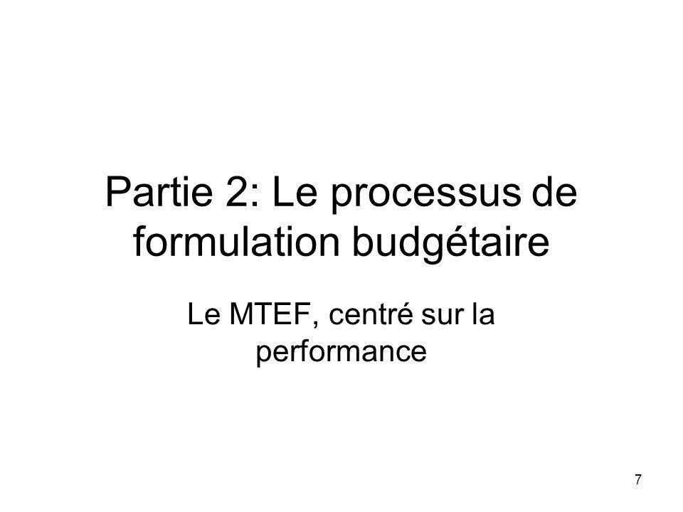 7 Partie 2: Le processus de formulation budgétaire Le MTEF, centré sur la performance
