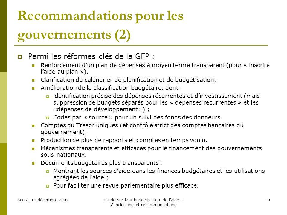 Recommandations pour les gouvernements (2) Parmi les réformes clés de la GFP : Renforcement dun plan de dépenses à moyen terme transparent (pour « inscrire laide au plan »).
