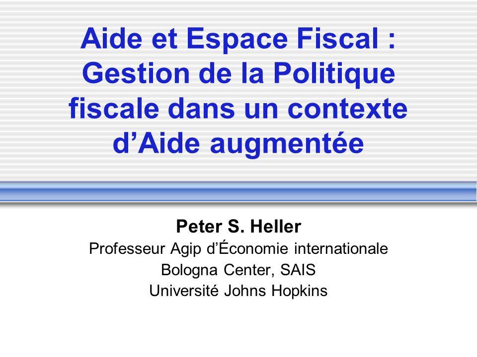 Aide et Espace Fiscal : Gestion de la Politique fiscale dans un contexte dAide augmentée Peter S.