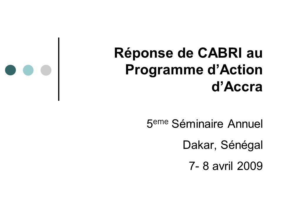Réponse de CABRI au Programme dAction dAccra 5 eme Séminaire Annuel Dakar, Sénégal 7- 8 avril 2009