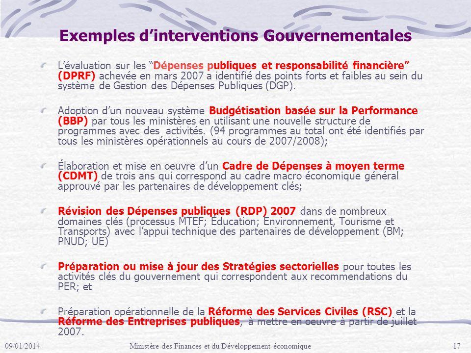 Exemples dinterventions Gouvernementales Lévaluation sur les Dépenses publiques et responsabilité financière (DPRF) achevée en mars 2007 a identifié des points forts et faibles au sein du système de Gestion des Dépenses Publiques (DGP).