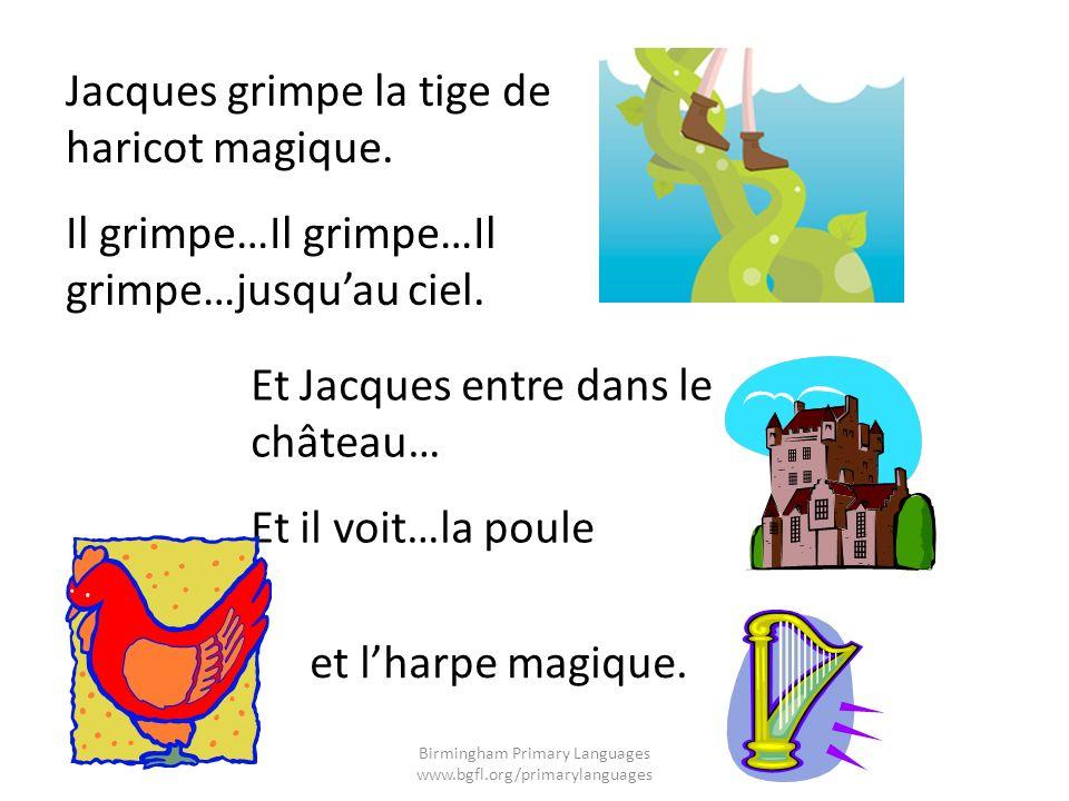 Jacques grimpe la tige de haricot magique. Il grimpe…Il grimpe…Il grimpe…jusquau ciel. Et Jacques entre dans le château… Et il voit…la poule et lharpe