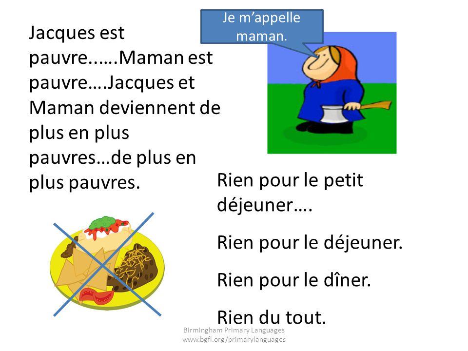 Jacques est pauvre..….Maman est pauvre….Jacques et Maman deviennent de plus en plus pauvres…de plus en plus pauvres. Rien pour le petit déjeuner…. Rie