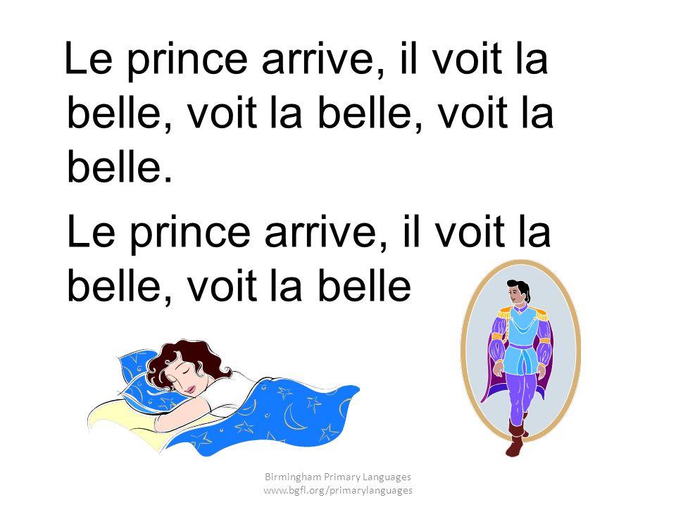 Le prince arrive, il voit la belle, voit la belle, voit la belle.