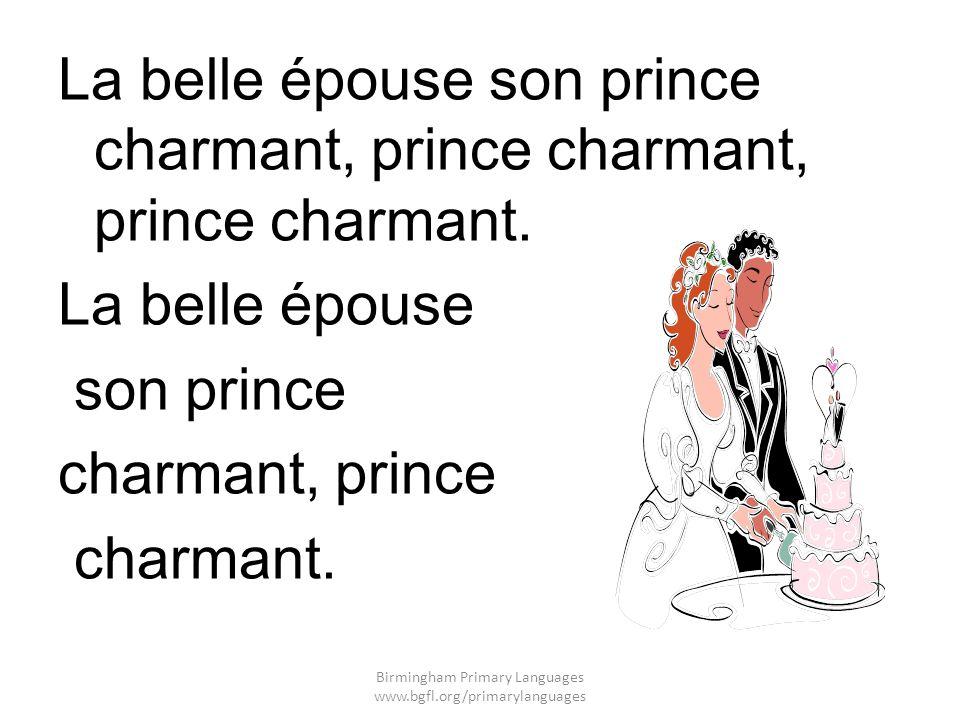 La belle épouse son prince charmant, prince charmant, prince charmant.
