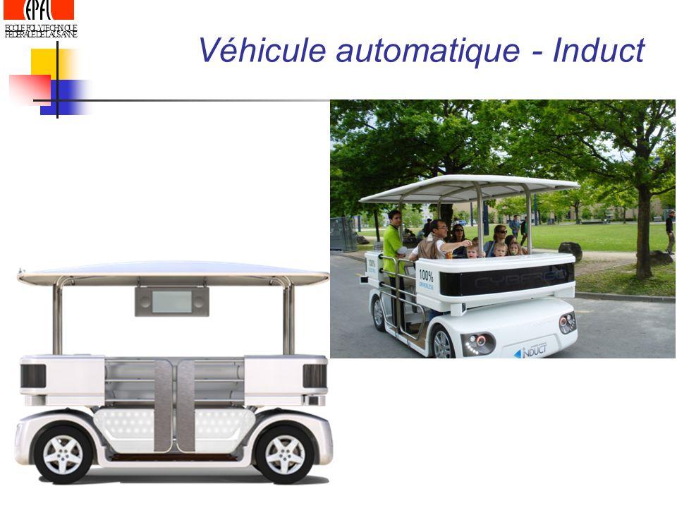 ECOLE POLYTECHNIQUE FEDERALE DE LAUSANNE Véhicule automatique - Induct
