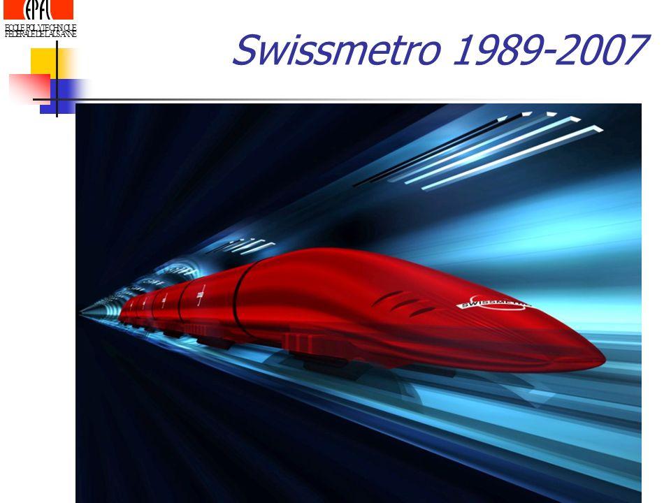 ECOLE POLYTECHNIQUE FEDERALE DE LAUSANNE Swissmetro 1989-2007