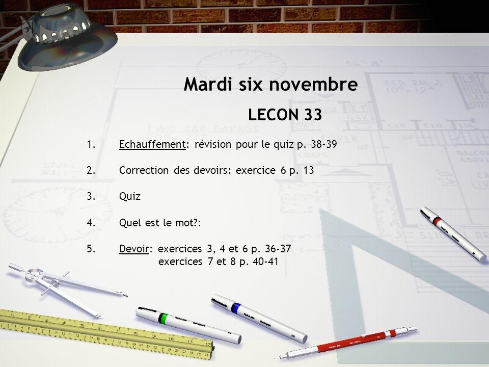 Mardi six novembre LECON 33 1.Echauffement: révision pour le quiz p.