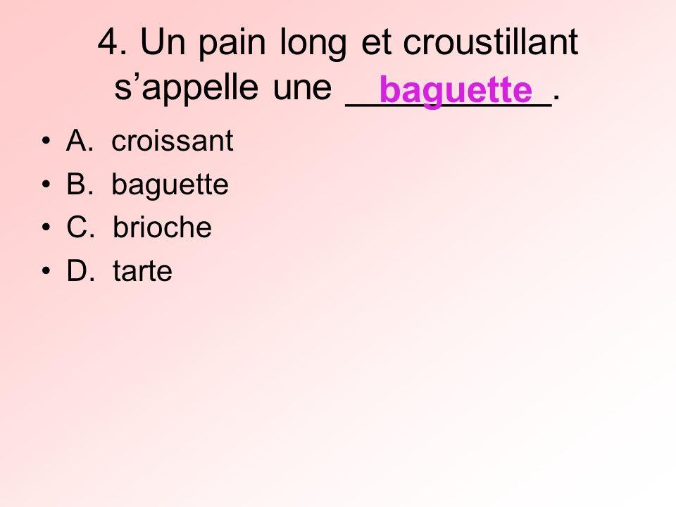 4. Un pain long et croustillant sappelle une __________.
