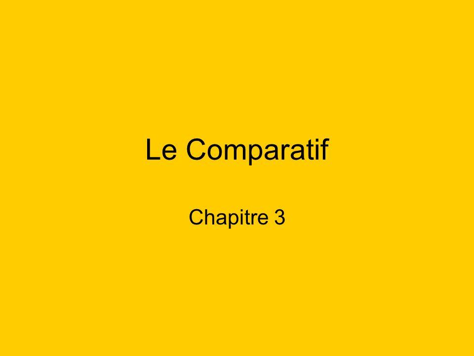 Le Comparatif Chapitre 3
