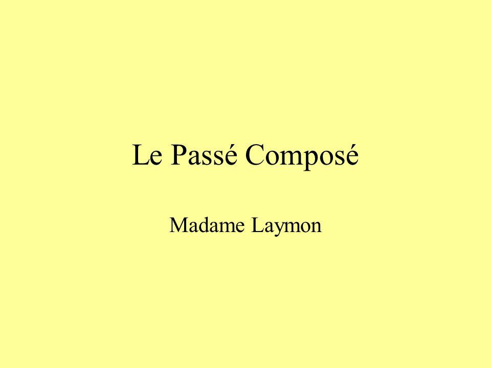 Le Passé Composé Madame Laymon