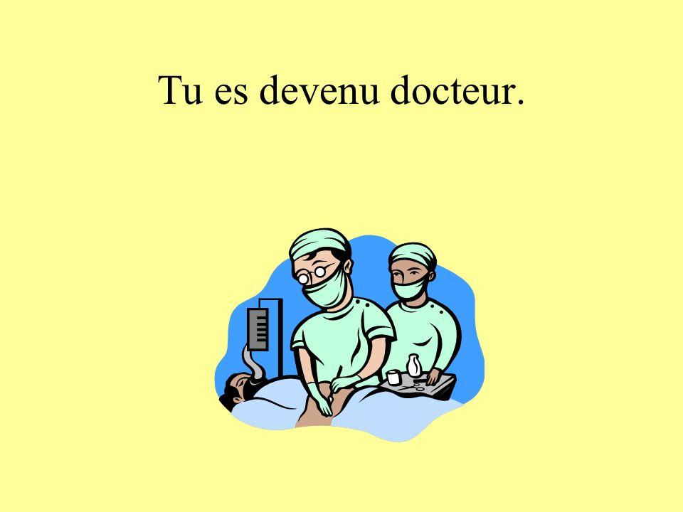 Tu es devenu docteur.