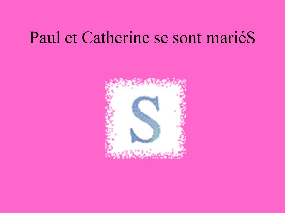 Paul et Catherine se sont mariéS