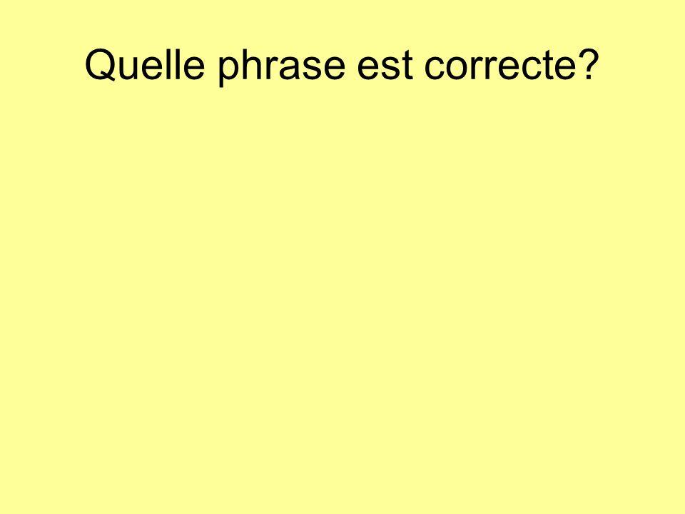 Quelle phrase est correcte?