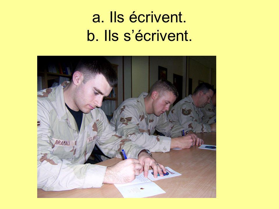 a. Ils écrivent. b. Ils sécrivent.