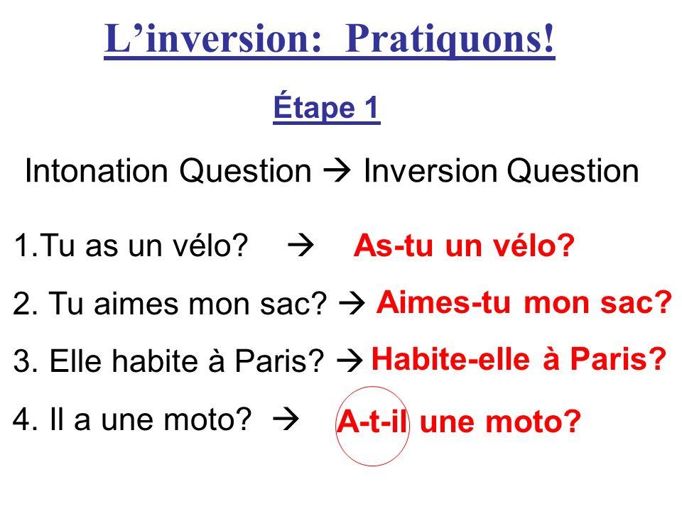 Linversion: Pratiquons.Étape 2 Formez les questions avec TU.