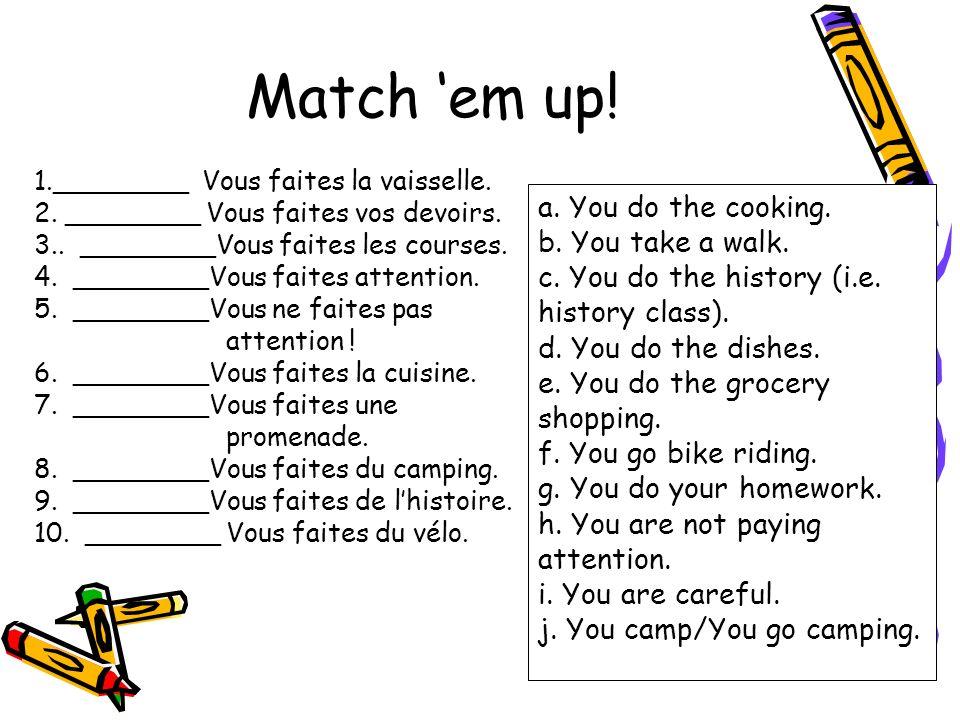 Match em up. 1.________ Vous faites la vaisselle.