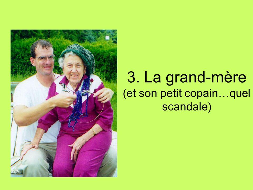 3. La grand-mère (et son petit copain…quel scandale)