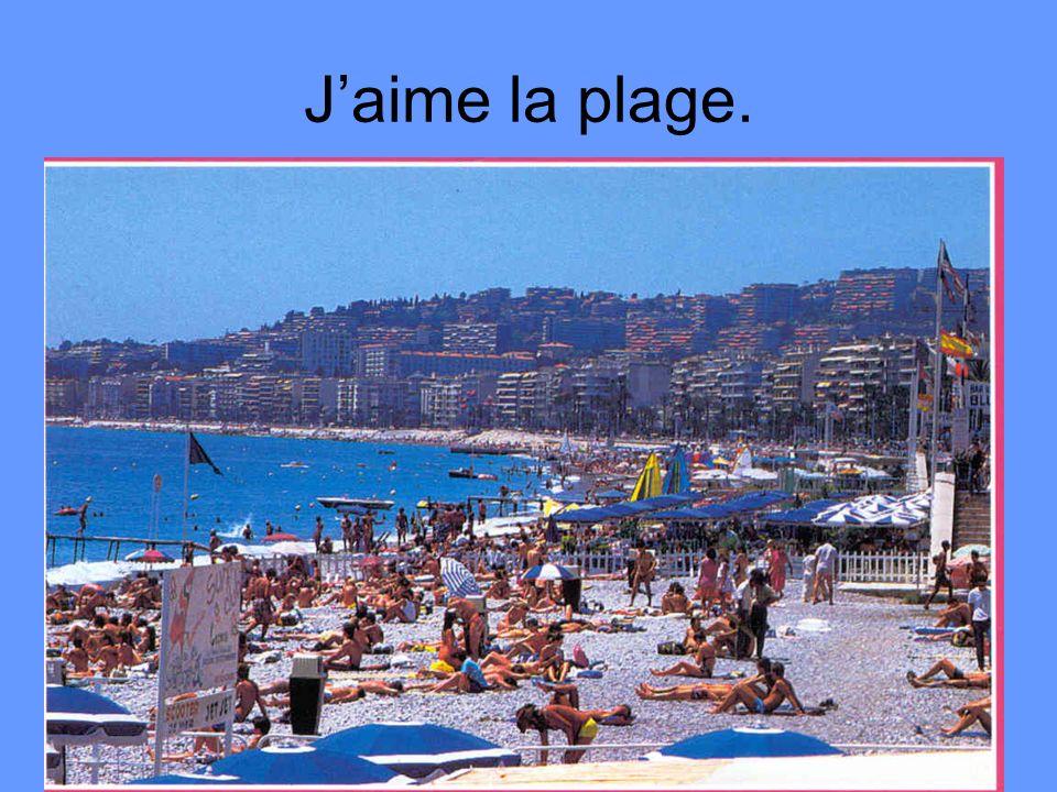 Jaime la plage.
