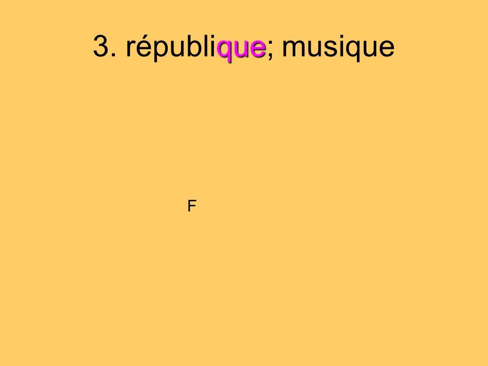 que 3. république; musique F