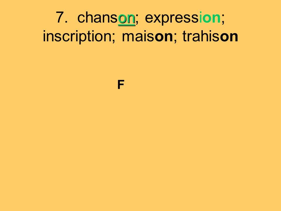 on 7. chanson; expression; inscription; maison; trahison F