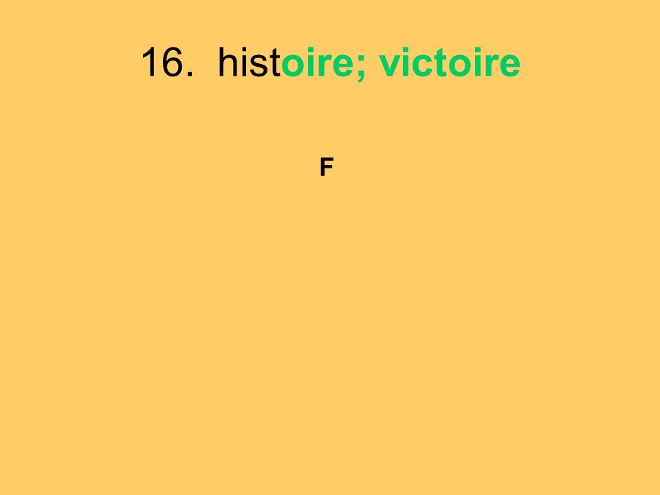 16. histoire; victoire F