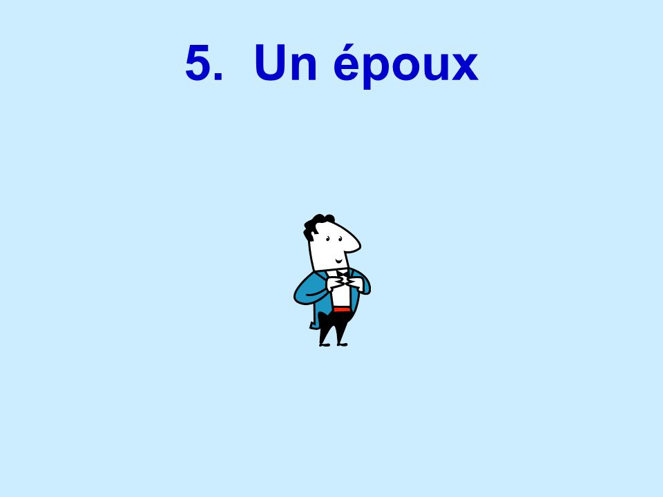 5. Un époux